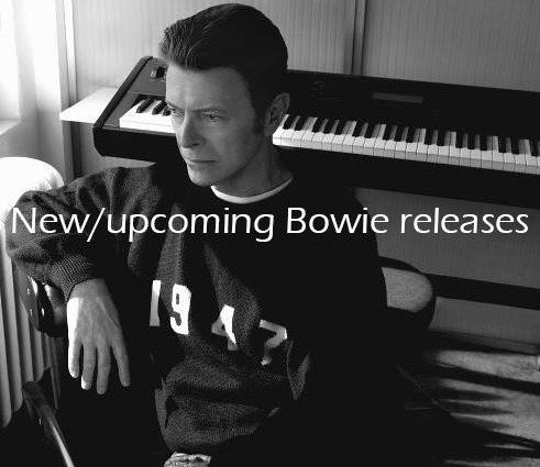 Recent & upcoming Bowie related releases…