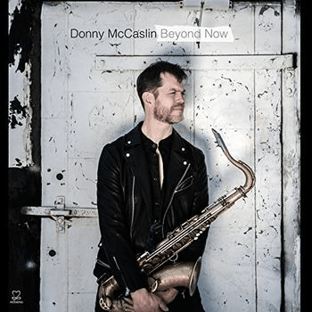 Beyond Now by Donny McCaslin! Out now!